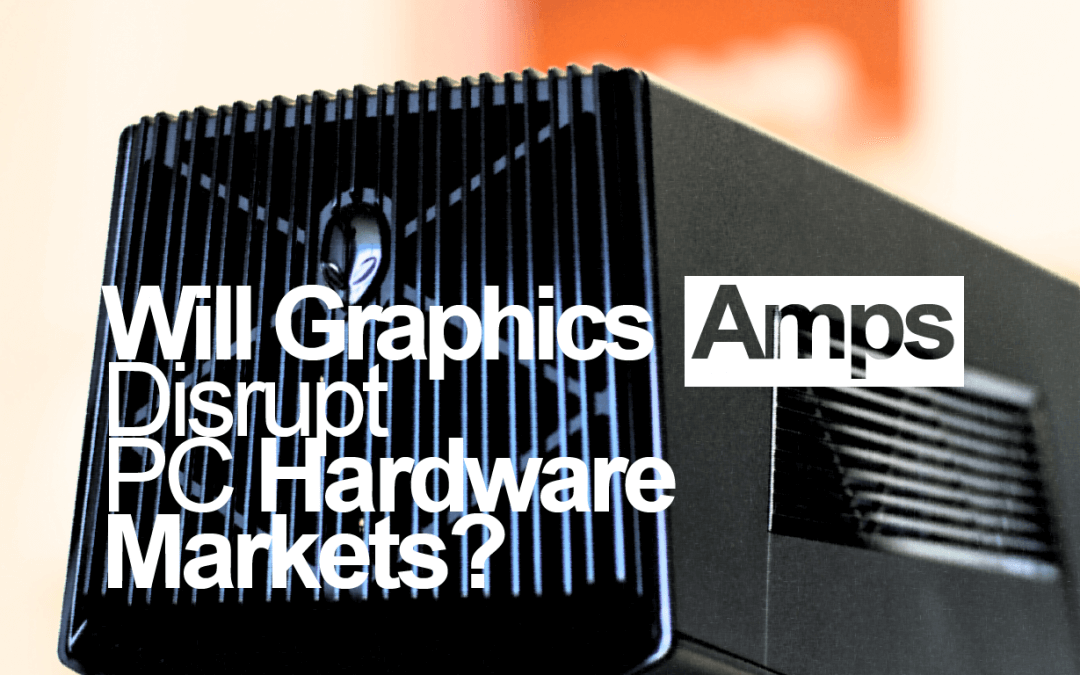 Will Graphic Amplifiers Disrupt the PC Hardware Market?
