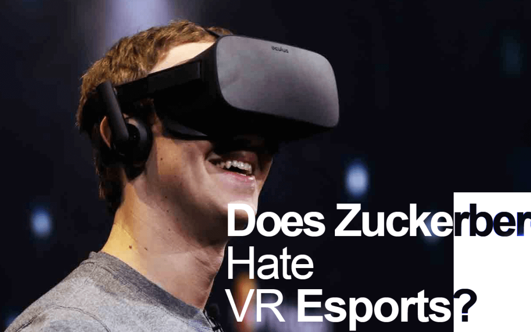 Does Zuckerberg Hate VR Esports?